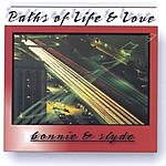 Bonnie & Slyde Paths Of Life And Love