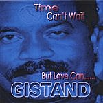 Gistand Time Can't Wait But Love Can