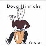 Doug Hinrichs Q & A