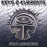 Keys2Kurrents True Listeners