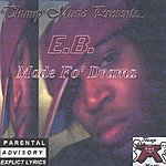 E.B. Made F' Drama (Parental Advisory)