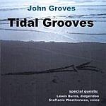 John Groves Tidal Grooves