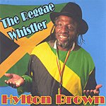 Hylton Brown The Reggae Whistler