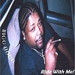 Bigg Hogg Ride With Me!