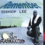 Bishop Lee Remember