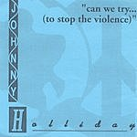 Johnny Holliday Can We Try To Stop The Violence