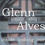Glenn Alves Inside Looking Out