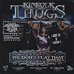 Kinfolk Thugs We Don't Play That Mixtape, Vol.2