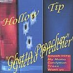 Hollow Tip Ghetto Preacher