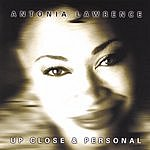 Antonia Lawrence Up Close & Personal