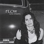 The Flow Love Strong (Parental Advisory)