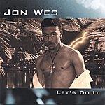Jon Wes Let's Do It