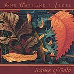One Harp & A Flute Leaves Of Gold