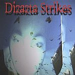 Dizazta Dizazta Strikes