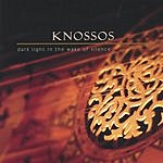 Knossos Dark Light In The Wake Of Silence