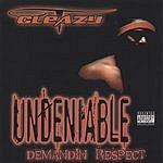 Cleazy Undeniable/Demandin Respect (Parental Advisory)