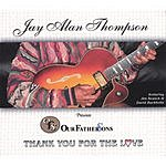 Jay Alan Thompson & OFS Thank You For The Love