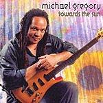 Michael Gregory Towards The Sun