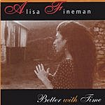 Alisa Fineman Better With Time