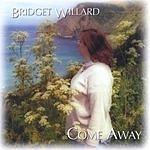 Bridget Willard Come Away