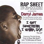 Darryl James I Got Something I Wanna Say