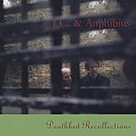 J.C. & Anphibius Deathbed Recollections