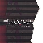 The Incomplete Trust Me.