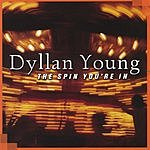 Dyllan Young The Spin You're In