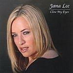 Jana Lee Close My Eyes