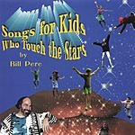 Bill Pere Songs For Kids Who Touch The Stars
