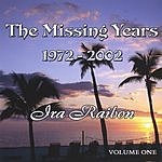 Ira Raibon The Missing Years, Vol.1