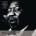 Muddy Waters Legacy Edition: Muddy 'Mississippi' Waters, Live