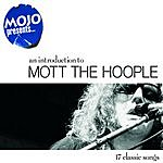 Mott The Hoople Mojo Presents: An Introduction To Mott The Hoople