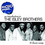The Isley Brothers Mojo Presents: An Introduction To The Isley Brothers