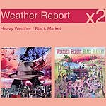 Weather Report Heavy Weather / Black Market