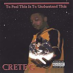 Crete - G To Feel This Is To Understand This (Parental Advisory)