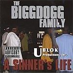 The Biggdogg Family A Sinner's Life (Parental Advisory)