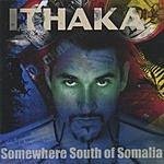 Ithaka Somewhere South Of Somalia