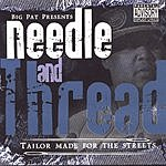 Big Pat Needle And Thread (Parental Advisory)