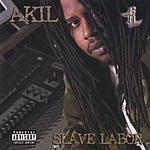 Akil Slave Labor (Parental Advisory)