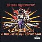 Crunk Squad Crunk Squad Faces Of Crunk, Vol.1 (Parental Advisory)