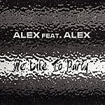Alex We Like To Party