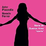 Astor Piazzolla Maria De Buenos Aires