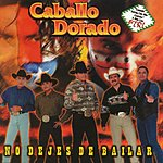 Caballo Dorado No Dejes De Bailar