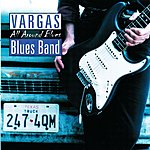 Vargas Blues Band All Around Blues