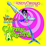 Andy Chango Las Fantásticas Aventuras Del Capitán Angustia