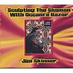 Jim Skinner Sculpting The Shaman With Occam's Razor