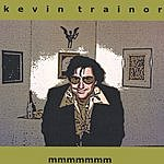 Kevin Trainor Mmmmmmm
