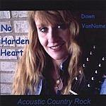 Dawn VanName No Harden Heart