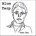 Blue Tarp Demo Man